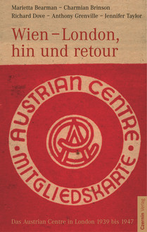 Wien - London, hin und retour (Das Austrian Centre in London 1939 bis 1947)